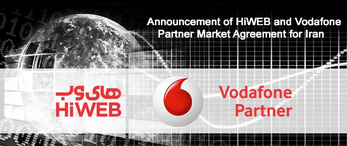 VODAFONE and HiWEB announce partner market  agreement for IRAN